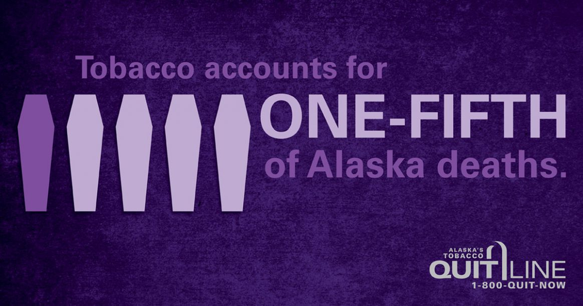 Tobacco accounts for one-fifth of Alaska Deaths.